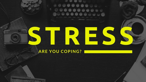 Stress: Are you coping??