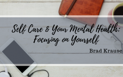 Self Care and your Mental Health: Focusing on Yourself